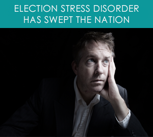 Election Stress Disorder